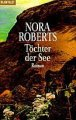 Nora Roberts: Töchter der See
