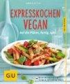 Martina Kittler: Expresskochen Vegan