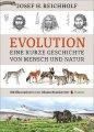 Josef H. Reichholf: Evolution: Eine kurze Geschichte von Mensch und Natur