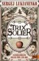 Sergej Lukianenko: Trix Solier
