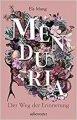 Ela Mang: Menduria. Der Weg der Erinnerung