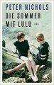 Peter Nichols: Die Sommer mit Lulu
