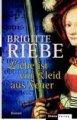 Brigitte Riebe: Liebe ist ein Kleid aus Feuer