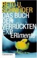 Reto U. Schneider: Das Buch der verrückten Experimente