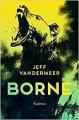 Jeff VanderMeer: Borne