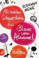Susanna Mewe: Als meine Schwestern das Blaue vom Himmel holten