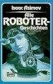 Isaac Asimov: Alle Roboter-Geschichten