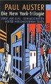Paul Auster: Die New York Trilogie: Stadt aus Glas | Schlagschatten | Hinter verschlossenen Türen
