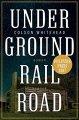 Colson Whitehead: Underground Railroad