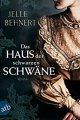 Jelle Behnert: Das Haus der schwarzen Schwäne