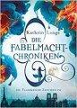 Kathrin Lange: Die Fabelmacht-Chroniken. Flammende Zeichen