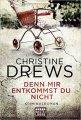 Christine Drews: Denn mir entkommst du nicht