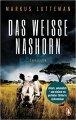 Markus Lutteman: Das weiße Nashorn