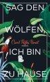 Carol Rifka Brunt: Sag den Wölfen, ich bin zu Hause