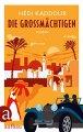 Hédi Kaddour: Die Großmächtigen