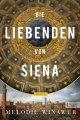 Melodie Rose Winawer: Die Liebenden von Siena