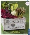 Cornelia Schinharl: Biokiste vegetarisch