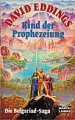 David Eddings: Kind der Prophezeiung