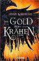 Leigh Bardugo: Das Gold der Krähen