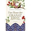 Lydia Conradi: Das Haus der Granatäpfel