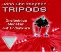 John Christopher: Tripods - Dreibeinige Monster auf Erdkurs