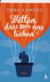 Orna Landau: Wetten, dass wir uns lieben?