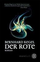 Bernhard Kegel: Der Rote