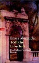 Bruce Alexander: Tödliche Erbschaft
