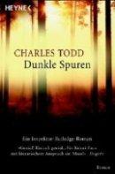 Charles Todd: Dunkle Spuren