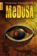 Thomas Thiemeyer: Medusa