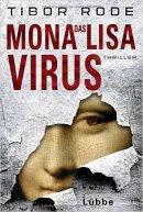 Tibor Rode: Das Mona-Lisa-Virus