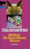 Lilian Jackson Braun: Die Katze, die hoch hinaus wollte
