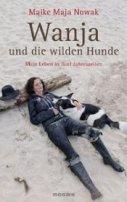 Maike Maja Nowak: Wanja und die wilden Hunde