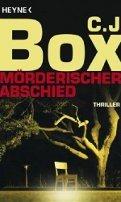 C. J. Box: Mörderischer Abschied