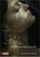 Stephenie Meyer: Bis(s) zum Ende der Nacht