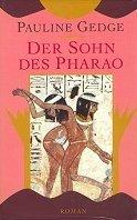 Pauline Gedge: Der Sohn des Pharao