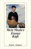 Meir Shalev: Esaus Kuß