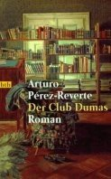 Arturo Perez-Reverte: Der Club Dumas