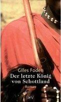 Giles Foden: Der letzte König von Schottland