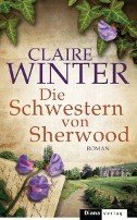 Claire Winter: Die Schwestern von Sherwood