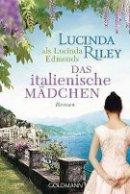 Lucinda Riley, Lucinda Edmonds: Das italienische Mädchen