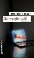 Friederike Schmöe: Schweigfeinstill