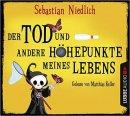 Sebastian Niedlich: Der Tod und andere Höhepunkte meines Lebens