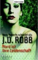 J. D. Robb: Mord ist ihre Leidenschaft