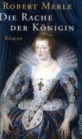 Robert Merle: Die Rache der Königin