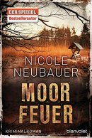 Nicole Neubauer: Moorfeuer