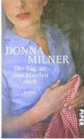 Donna Milner: Der Tag, an dem Marilyn starb
