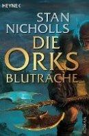 Stan Nicholls: Die Orks: Blutrache