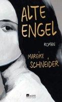 Mareike Schneider: Alte Engel