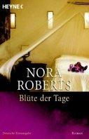 Nora Roberts: Blüte der Tage